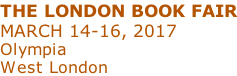 THE LONDON BOOK FAIR MARCH 14-16, 2017 Olympia West London